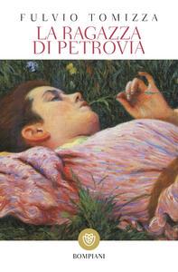 La ragazza di Petrovia - Fulvio Tomizza - copertina
