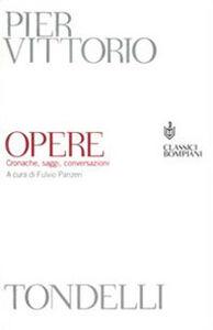 Libro Opere. Cronache, saggi, conversazioni Pier Vittorio Tondelli