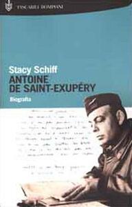 Antoine de Saint-Exupéry. Biografia - Stacy Schiff - copertina