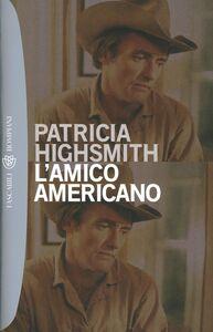 Foto Cover di L' amico americano, Libro di Patricia Highsmith, edito da Bompiani