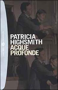Acque profonde - Patricia Highsmith - copertina