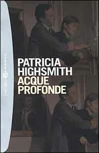 Libro Acque profonde Patricia Highsmith
