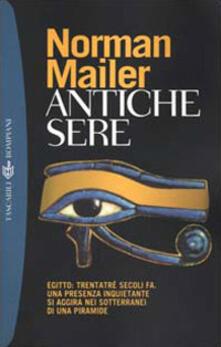 Antiche sere. Egitto: trentatré secoli fa. Una presenza inquietante si aggira nei sotterranei di una piramide - Norman Mailer - copertina