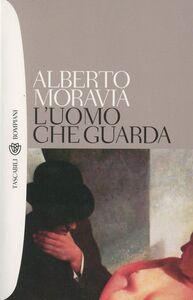 Libro L' uomo che guarda Alberto Moravia