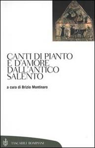 Libro Canti di pianto e d'amore dall'antico Salento