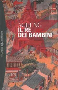 Il re dei bambini - Acheng - copertina