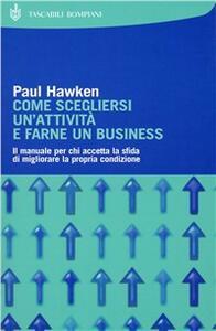 Come scegliersi un'attività e farne un business - Paul Hawken - copertina