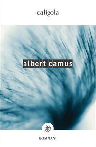 Foto Cover di Caligola, Libro di Albert Camus, edito da Bompiani