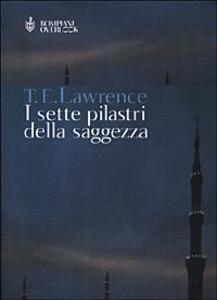 I sette pilastri della saggezza - Thomas Edward Lawrence - copertina