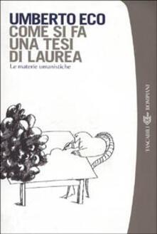 Come si fa una tesi di laurea. Le materie umanistiche -  Umberto Eco - copertina
