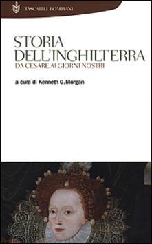 Storia dell'Inghilterra. Da Cesare ai giorni nostri - Kenneth O. Morgan - copertina