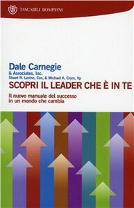 Foto Cover di Scopri il leader che è in te, Libro di Dale Carnegie, edito da Bompiani