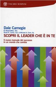 Libro Scopri il leader che è in te Dale Carnegie