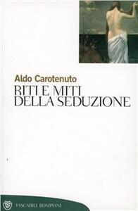 Riti e miti della seduzione - Aldo Carotenuto - copertina