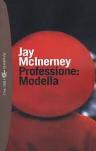 Professione: modella - Jay McInerney - copertina