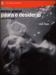 Paura e desiderio. Cose (mai) viste. 1974-2001 - Enrico Ghezzi - copertina
