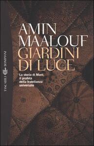 Giardini di luce. La storia di Mani, il profeta della fratellanza universale - Amin Maalouf - copertina