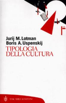 Tipologia della cultura - Jurij M. Lotman,Boris A. Uspenskij - copertina