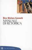 Libro Manuale di retorica Bice Mortara Garavelli