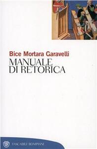Manuale di retorica - Bice Mortara Garavelli - copertina