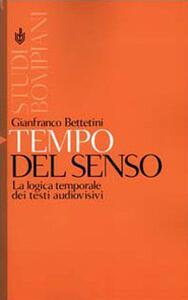 Tempo del senso. La logica temporale dei testi audiovisivi - Gianfranco Bettetini - copertina