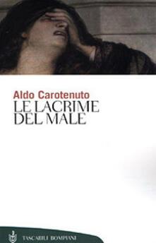 Le lacrime del male - Aldo Carotenuto - copertina