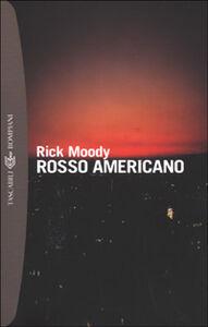 Foto Cover di Rosso americano, Libro di Rick Moody, edito da Bompiani
