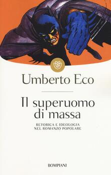 Il superuomo di massa. Retorica e ideologia nel romanzo popolare - Umberto Eco - copertina