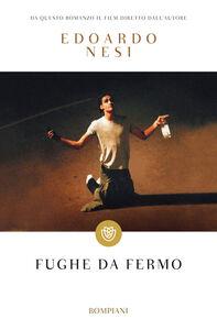 Foto Cover di Fughe da fermo, Libro di Edoardo Nesi, edito da Bompiani