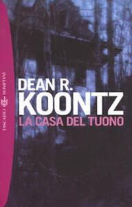La casa del tuono - Dean R. Koontz - copertina