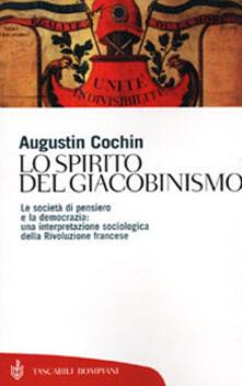 Lo spirito del giacobinismo. Le società di pensiero e la democrazia: una interpretazione sociologica della Rivoluzione francese - Augustin Cochin - copertina