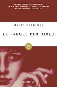 Foto Cover di Le parole per dirlo, Libro di Marie Cardinal, edito da Bompiani