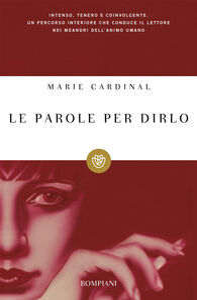 Libro Le parole per dirlo Marie Cardinal