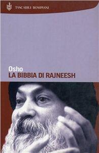 Foto Cover di La bibbia di Rajneesh, Libro di Osho, edito da Bompiani