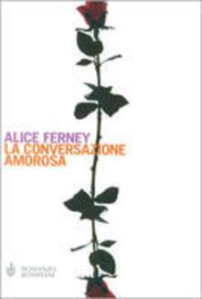 La conversazione amorosa - Alice Ferney - copertina