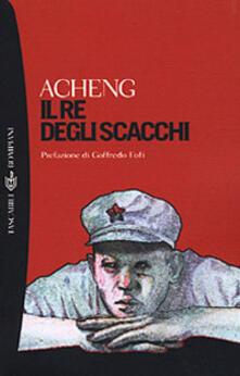 Il re degli scacchi - Acheng - copertina