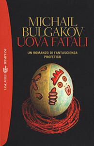 Uova fatali. Un romanzo di fantascienza profetico - Michail Bulgakov - copertina