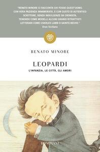 Leopardi. L'infanzia, le città, gli amori - Renato Minore - copertina