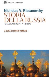Foto Cover di Storia della Russia. Dalle origini ai giorni nostri, Libro di Nicholas V. Riasanovsky, edito da Bompiani
