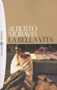 La bella vita - Alberto Moravia - copertina