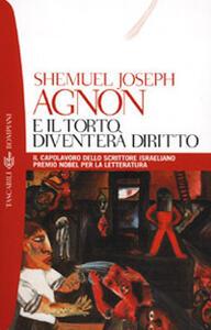 E il torto diventerà diritto - Shemuel Y. Agnon - copertina
