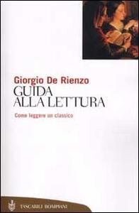 Guida alla lettura. Come leggere un classico - Giorgio De Rienzo - copertina