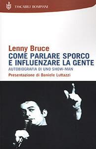 Come parlare sporco e influenzare la gente - Lenny Bruce - copertina