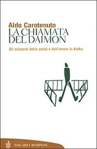 Libro La chiamata del Daimon. Gli orizzonti della verità e dell'amore in Kafka Aldo Carotenuto