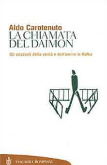 La chiamata del Daimon. Gli orizzonti della verità e dell'amore in Kafka - Aldo Carotenuto - copertina