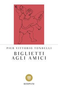 Biglietti agli amici - Pier Vittorio Tondelli - copertina