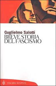 Breve storia del fascismo - Guglielmo Salotti - copertina
