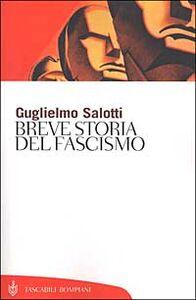 Foto Cover di Breve storia del fascismo, Libro di Guglielmo Salotti, edito da Bompiani