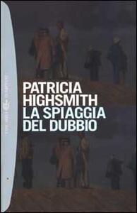La spiaggia del dubbio - Patricia Highsmith - copertina