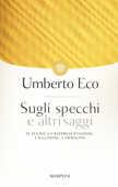 Libro Sugli specchi e altri saggi. Il segno, la rappresentazione, l'illusione, l'immagine Umberto Eco